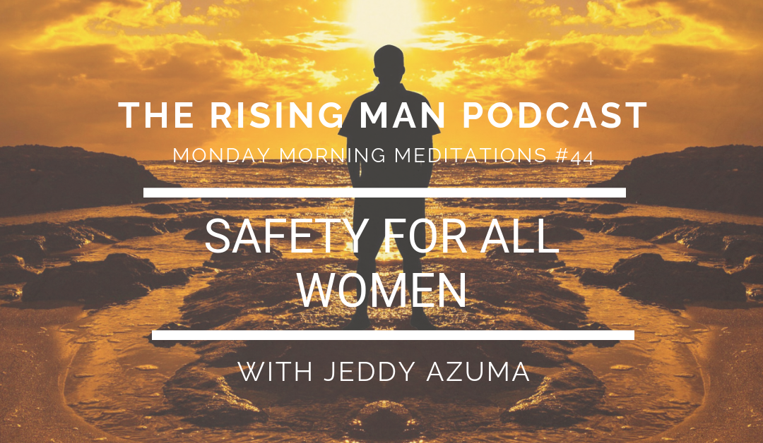 MMM 044 – Safety For ALL Women
