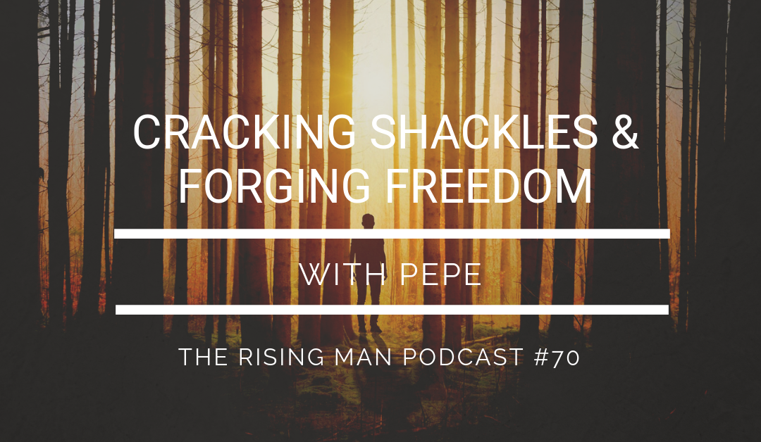 Episode 70 – Cracking Shackles & Forging Freedom