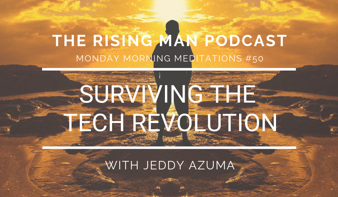 MMM 050 – Surviving The Tech Revolution