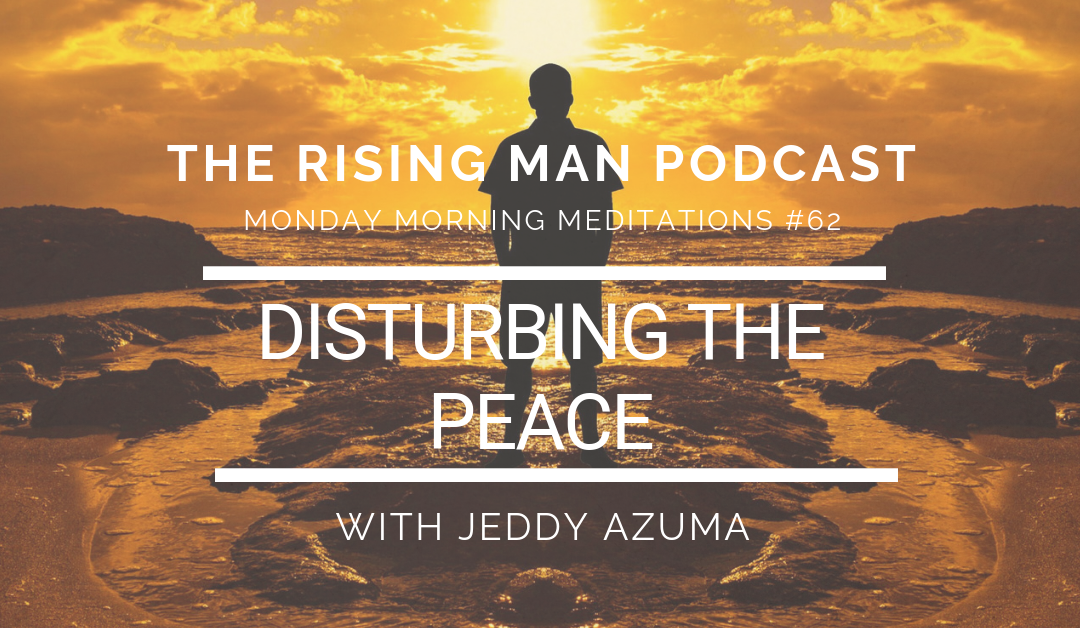 MMM 062 – Disturbing The Peace