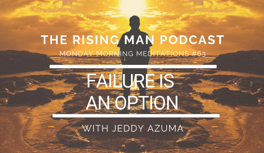 MMM 063 – Failure IS An Option