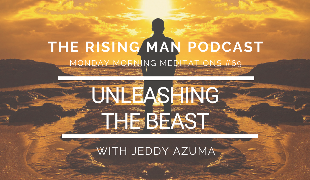 MMM 069 – Unleashing The Beast