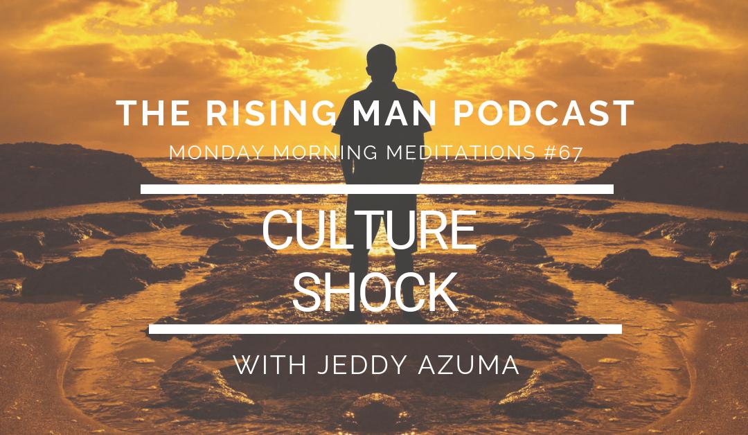 MMM 067 – Culture Shock