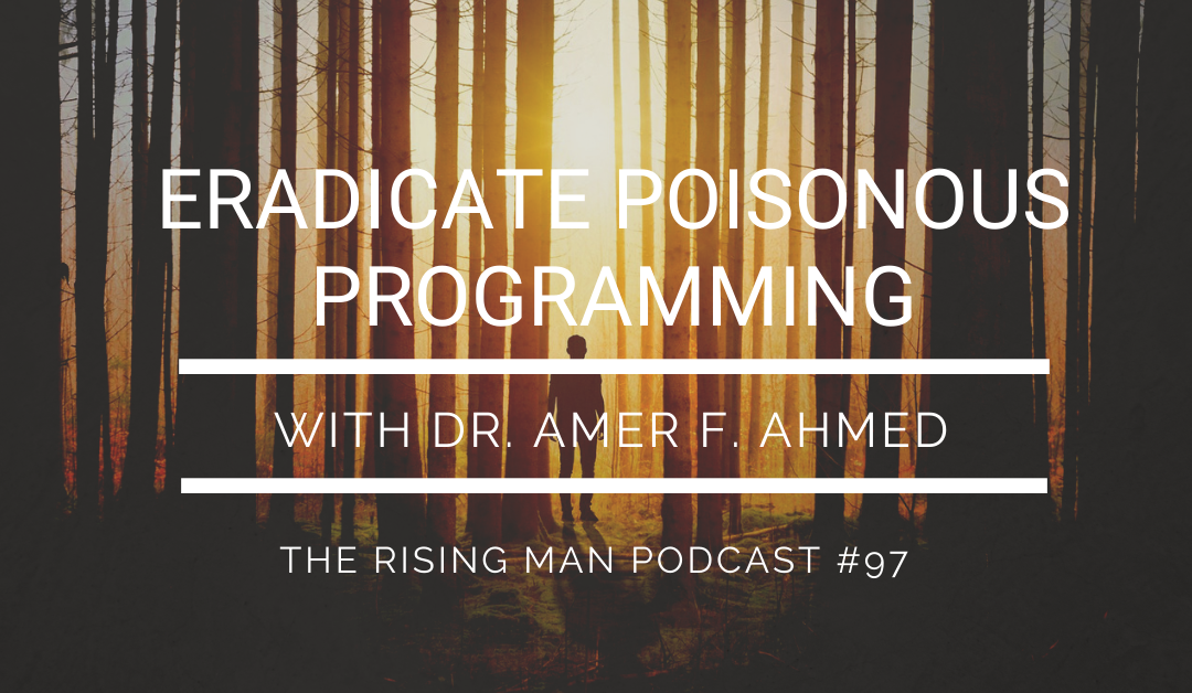 Episode 097 – Eradicate Poisonous Programming with Dr. Amer F. Ahmed